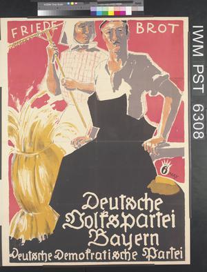 Friede - Brot - Deutsche Volkspartei Bayern [Peace - Bread - German People's Party in Bavaria]