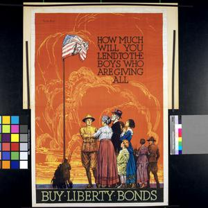 How Much Will You Lend to the Boys Who Are Giving All - Buy Liberty Bonds