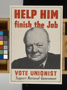 Help Him Finish the Job - Vote Unionist - Support National Government