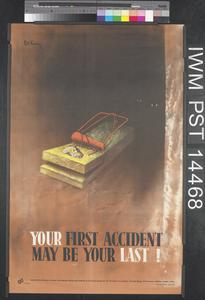 Your First Accident May Be Your Last! (recto) No 'Smoke' Without Danger of Fire (verso)
