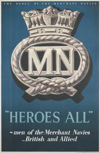 Heroes All - Men of the Merchant Navy