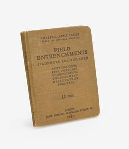 Field entrenchments : spadework for riflemen : hasty fire-cover : fire-trenches : communications : concealment : obstruction : shelters