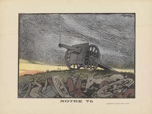 Notre 75 'Quand il a parlé, tout se tait' [Our '75' (75mm gun) When it speaks, all else falls quiet ]
