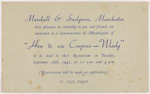 Printed invitation to a demonstration on 'How to use coupons - wisely' at Marshall & Snelgrove, Manchester, 1941.