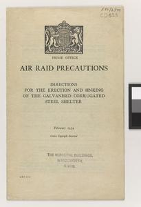 Air raid precautions : directions for the erection and sinking of the galvanised corrugated steel shelter February 1939