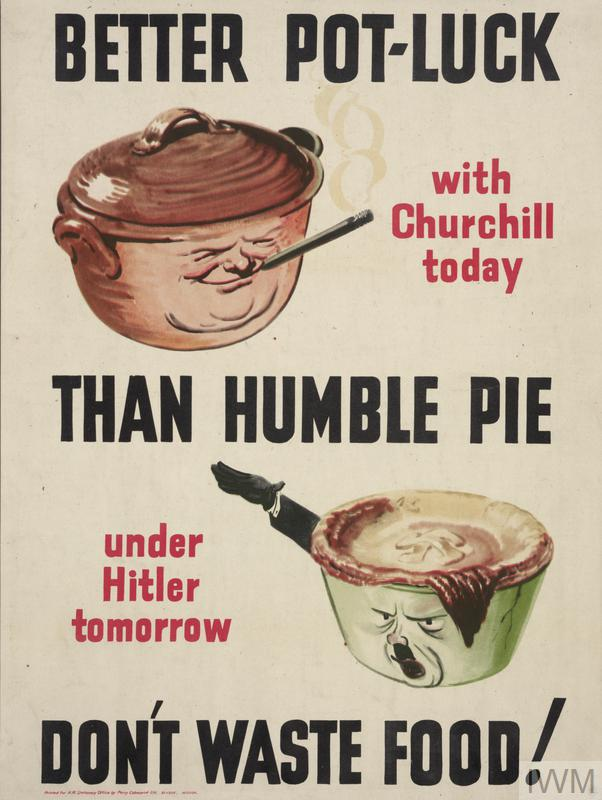 In the upper half a caricature of the head of Churchill as a lidded casserole, confidently steaming. Below a pie dish with a caricatured face of Hitler, replete with saluting arm and moustache. text: BETTER POT LUCK WITH CHURCHILL TODAY THAN HUMBLE PIE WITH HITLER TOMORROW - DON'T WASTE FOOD!