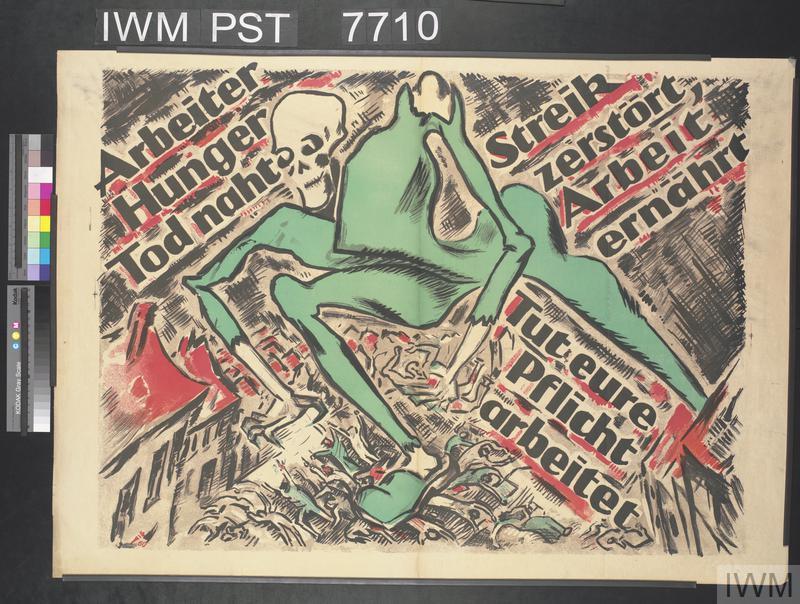 Arbeiter Hunger Tod naht Streik Zerstört, Arbeit ernährt Tut eure Pflicht Arbeitet [Workers, Hunger and Death Approach; Strikes Destroy, Work Feeds; Do your Duty, Work]