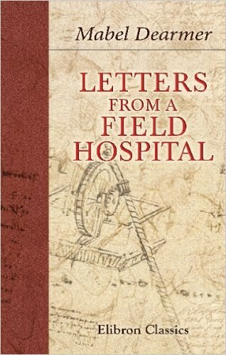 Letters from a Field Hospital - pub 1915