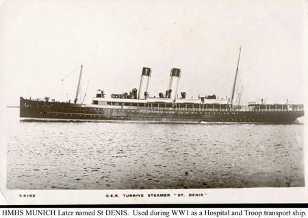 HMHS MUNICH. Transportation Vessel to France