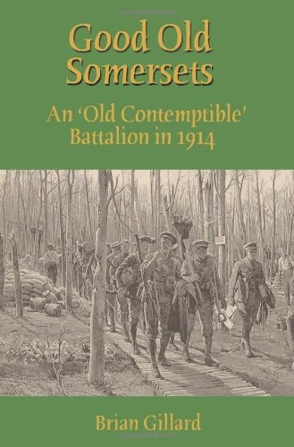 Good Old Somersets: An 'Old Contemptible' Battalio